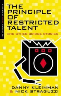 The Principle of Restricted Talent and Other Stories - Danny Kleinman, Nick Straguzzi