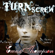 The Turn of the Screw - Henry James,Richard Armitage,Emma Thompson