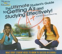 Ultimate Student's Guide to Getting A's (CD) and Studying Effectively - Brian Haig, Jeffrey Haig