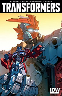 Transformers (2011-) #47 (Transformers: Robots In Disguise (2011-)) - John Barber,Sara Pitre-Durocher,Andrew Griffith
