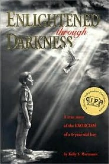 Enlightened Through Darkness - Kelly Hartman