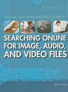 Searching Online for Image, Audio, and Video Files - Adam Furgang