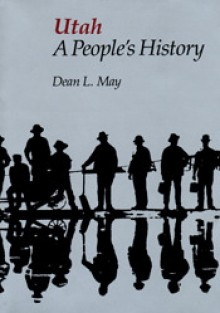 Utah A People's History - Dean L. May