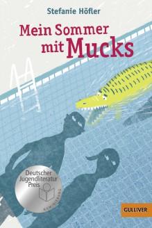 Mein Sommer mit Mucks: Roman. Mit Vignetten von Franziska Walther - Stefanie Höfler,Franziska Walther,Franziska Walther