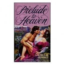 Prelude to Heaven (Harper Monogram) - Laura Lee Guhrke