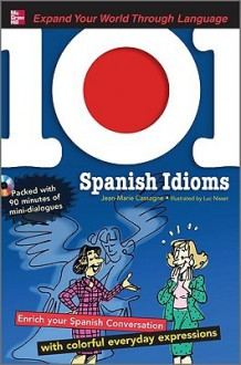 101 Spanish Idioms [With MP3] - Jean-Marie Cassagne