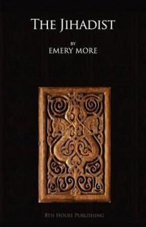 The Jihadist - Emery More