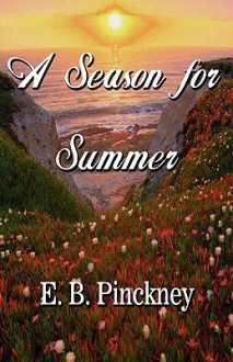 A Season for Summer - E.B. Pinckney