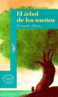 El árbol de los sueños - Fernando Alonso