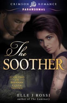 The Soother - Elle J. Rossi