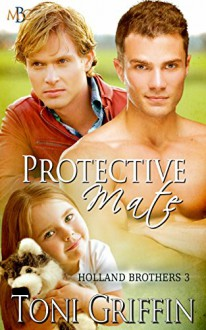 Protective Mate: Holland Brothers 3 (Volume 3) - Erika O. Williams, Toni Griffin