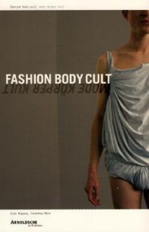 Fashion Body Cult/Mode Korper Kult - Herausgegeben Von Elke Bippus, Dorothea Mink