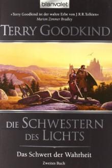 Das Schwert der Wahrheit 2: Die Schwestern des Lichts - Terry Goodkind