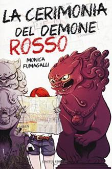La cerimonia del demone rosso - Monica Fumagalli, Martina Naldi
