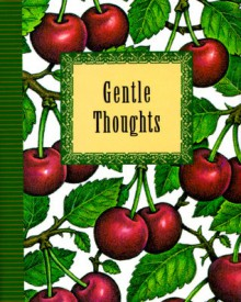 Gentle Thoughts - Beth Mende Conny