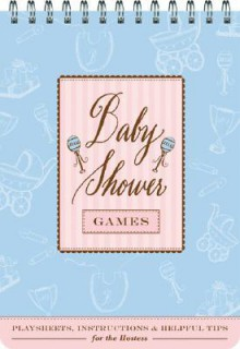 Baby Shower Games: Fun Party Games and Helpful Tips for the Hostess - Sharron Wood, Maybelle Imasa-Stukuls