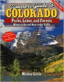 Camper's Guide to Colorado: Parks, Lakes, and Forests - Mickey Little