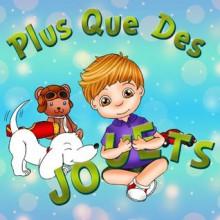 PLUS QUE DES JOUETS ! (Un livre d'images pour les enfants) (des livres pour enfants) - Danny Calderon, Emily Zieroth, Sandra Kazourian