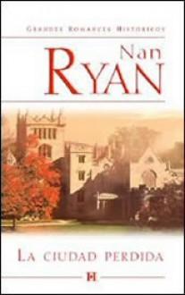 La ciudad perdida - Nan Ryan