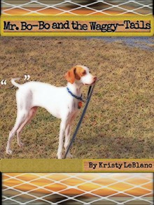 Mr. Bo-Bo and the Waggy-Tails (The Mr. Bo-Bo Picture Book Series 1) - Kristy LeBlanc,Kristy LeBlanc