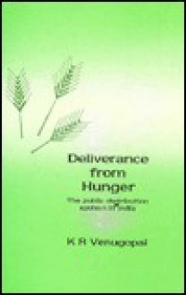 Deliverance From Hunger: The Public Distribution System In India - K R Venugopal