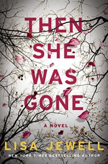 Then She Was Gone: A Novel - Lisa Jewell