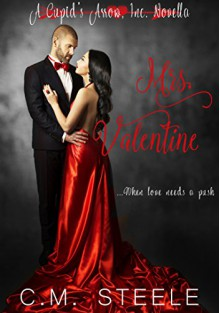 Mrs. Valentine: A Cupid's Arrow, Inc. Novella - C.M. Steele