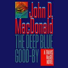 The Deep Blue Good-By: A Travis McGee Novel, Book 1 - Robert Petkoff, John D. MacDonald