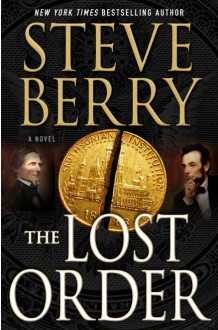 The Lost Order: A Novel (Cotton Malone) - Steve Berry