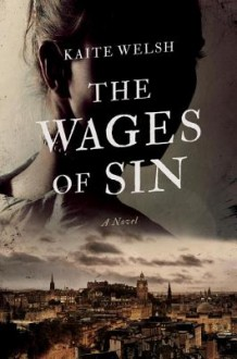 The Wages of Sin - Kaite Welsh