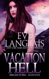 Vacation Hell (Princess of Hell) (Volume 4) - Eve Langlais