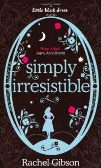 Simply Irresistible by Rachel Gibson (3-May-2007) Paperback - Rachel Gibson