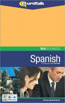Talk Business Spanish - Euro Talk Interactive