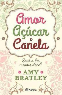 Amor, açúcar e canela - Amy Bratley