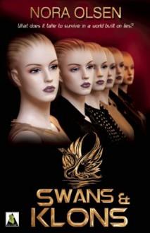 Swans and Klons - Nora Olsen