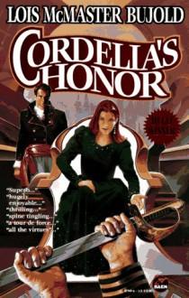 Cordelia's Honor (Vorkosigan Omnibus #1) - Lois McMaster Bujold