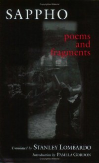 Poems and Fragments - Sappho, Pamela Gordon, Stanley Lombardo