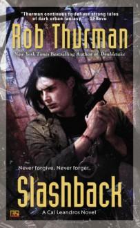 Slashback: A Cal Leandros Novel (Cal and Niko) - Rob Thurman