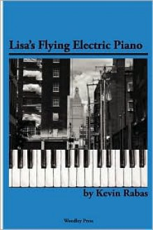 Lisa's Flying Electric Piano - Kevin Rabas,Dennis Etzel Jr.