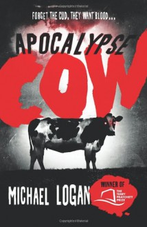 Apocalypse Cow - Michael Logan