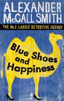 Blue Shoes and Happiness (No. 1 Ladies' Detective Agency #7) - Alexander McCall Smith