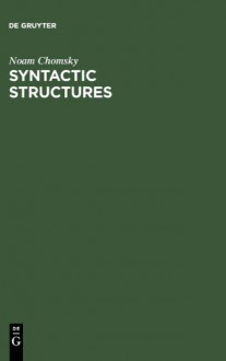 Syntactic Structures - Noam Chomsky, David W. Lightfoot