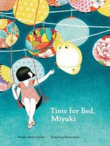 Time for Bed, Miyuki - Roxane Marie Galliez,Seng Soun Ratanavanh