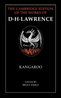 Kangaroo (The Cambridge Edition of the Works of D. H. Lawrence) - D. H. Lawrence