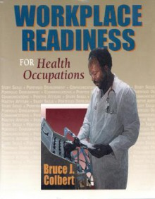 Health Occupations Workplace Readiness - Bruce J. Colbert