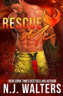 Rescue Me - N.J. Walters