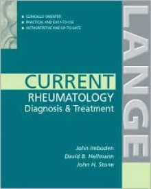 Current Rheumatology: Diagnosis & Treatment - David B. Hellman, David B. Hellmann, John Henry Stone, David B. Hellman