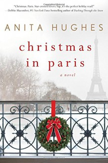 Christmas in Paris: A Novel - Anita M. Hughes