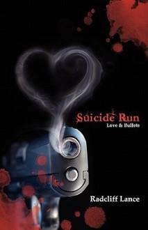 Suicide Run: Love & Bullets - Radcliff Lance