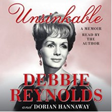 Unsinkable: A Memoir - Debbie Reynolds;Dorian Hannaway, Debbie Reynolds, Debbie Reynolds, HarperAudio